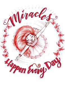 Miracles Happen Every Day - Art by Alicia Renee