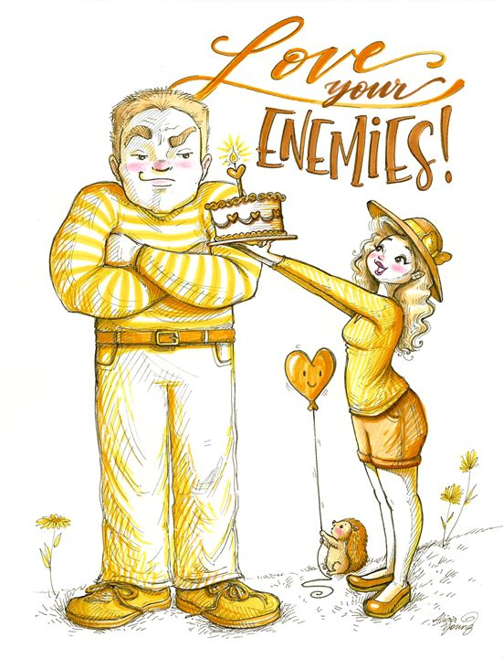 Love Your Enemies! - Art by Alicia Renee