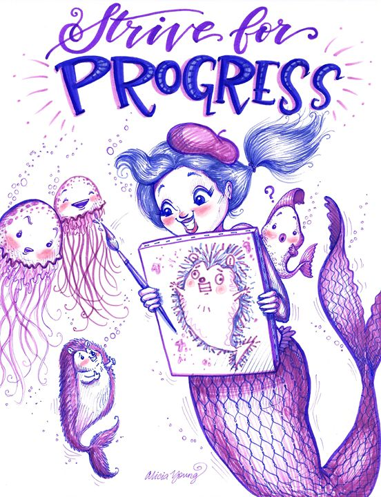 Strive for Progress! - Art by Alicia Renee