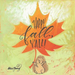 Happy Fall Y'all Hedgie - Art by Alicia Renee