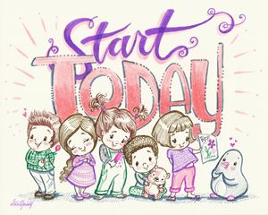Start Today! - Art by Alicia Renee