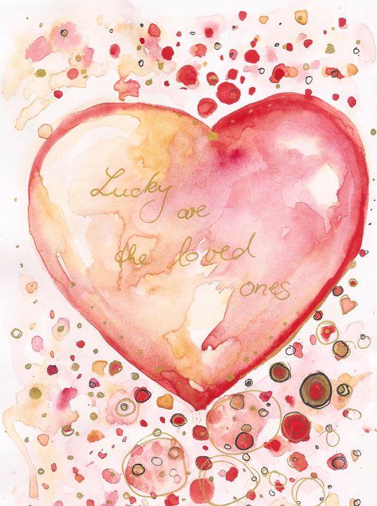 Lucky Are The Loved Ones - J V G - Art