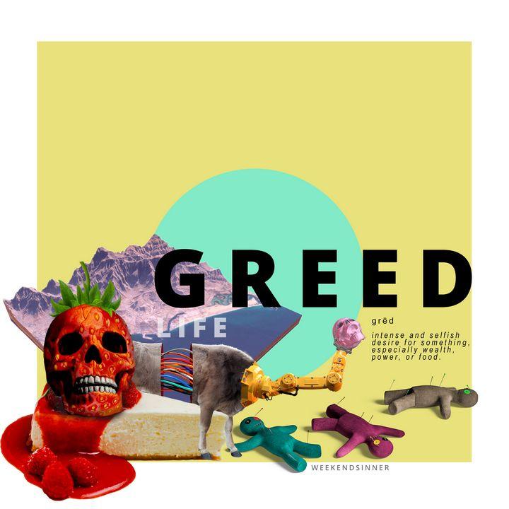 Greed - Weekendsinner