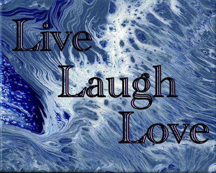 Live Laugh Love - Second life fluid art