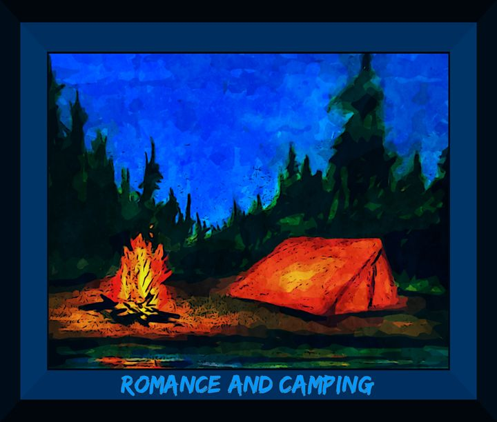 Camping is Romantic - Funky Fine Art