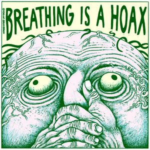 Breathing is a hoax (Green)