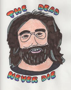 Jerry Garcia, The Dead Never Die - Just Katie