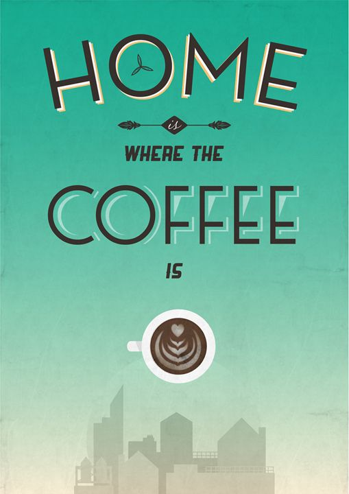 Home Is Where The Coffee Is - Dick Smith Designs