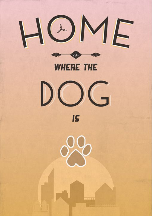 Home Is Where The Dog Is - Dick Smith Designs