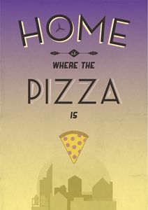 Home Is Where The Pizza Is