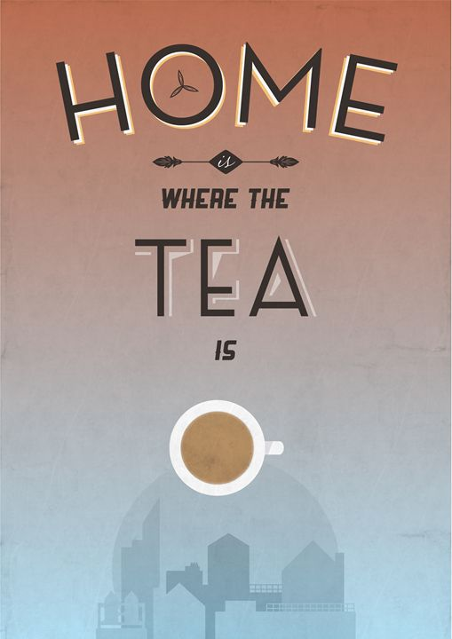 Home Is Where The Tea Is - Dick Smith Designs