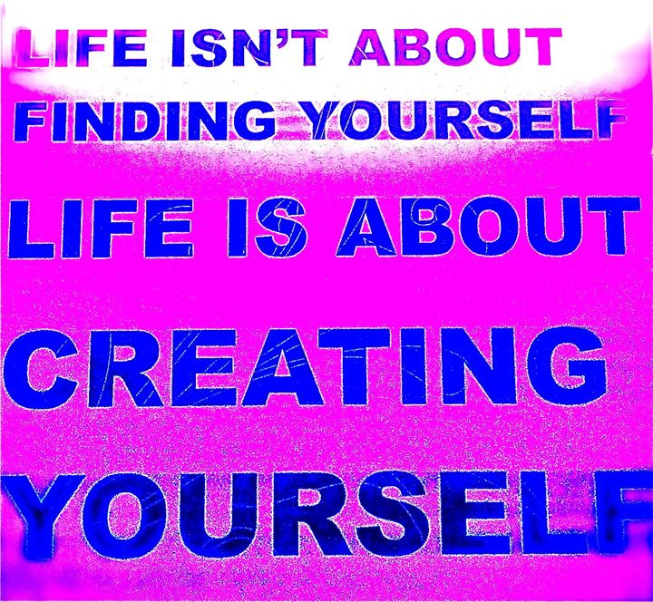 LIFE IS ABOUT CREATING YOURSELF - Tirzah Fujii