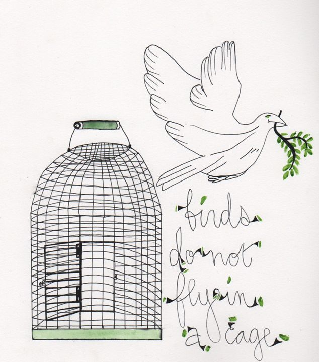 birds do not fly in a cage - 1derrful art