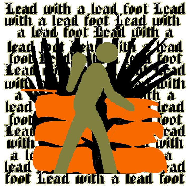 Lead With A Lead Foot - SpaceyQT Designs