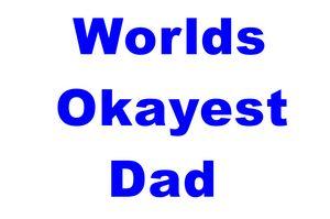 Worlds Okayest Dad Blue