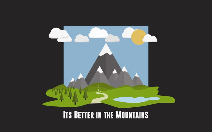 Its Better in the Mountains - Ross Freeborn - Graphic Art