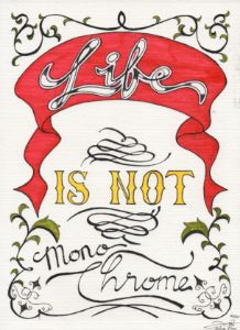 Life is not monochrome