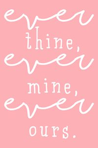 ever thine, ever mine
