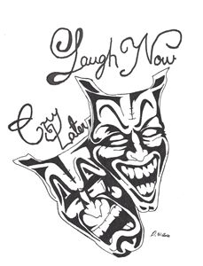 Laugh Now Cry Later Sketches By Dee Waters Drawings