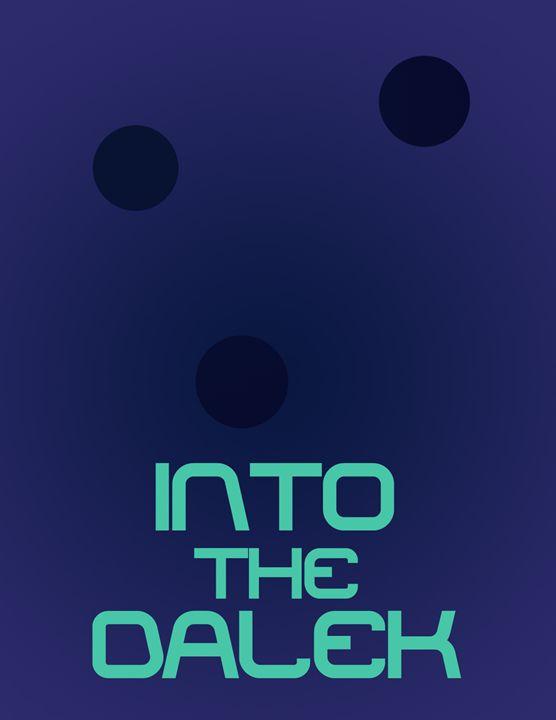 Into the Dalek - Inkstainsonmyjacket