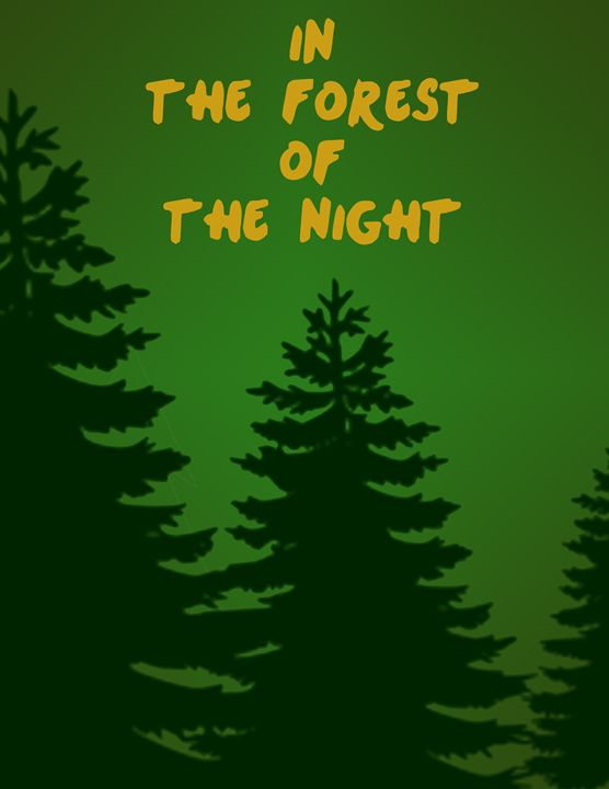 In the Forest of the Night - Inkstainsonmyjacket