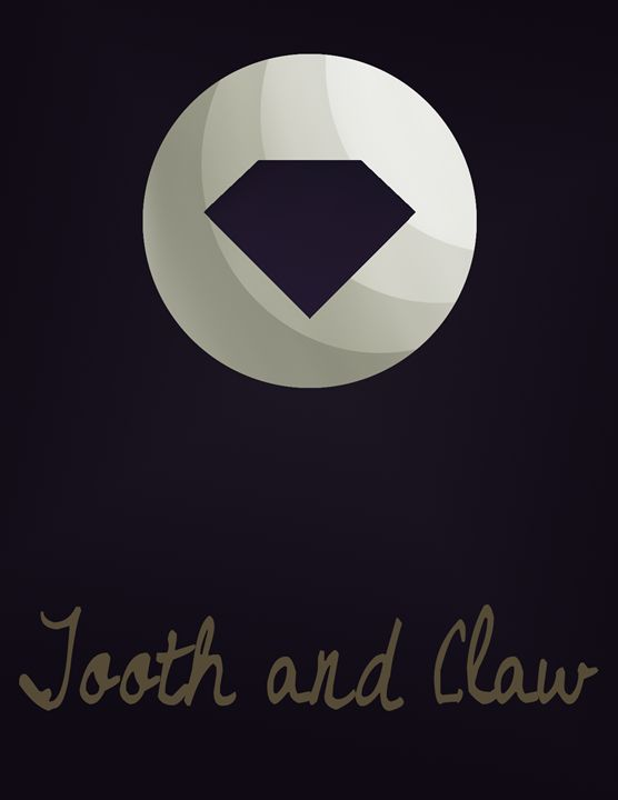 Tooth and Claw - Inkstainsonmyjacket