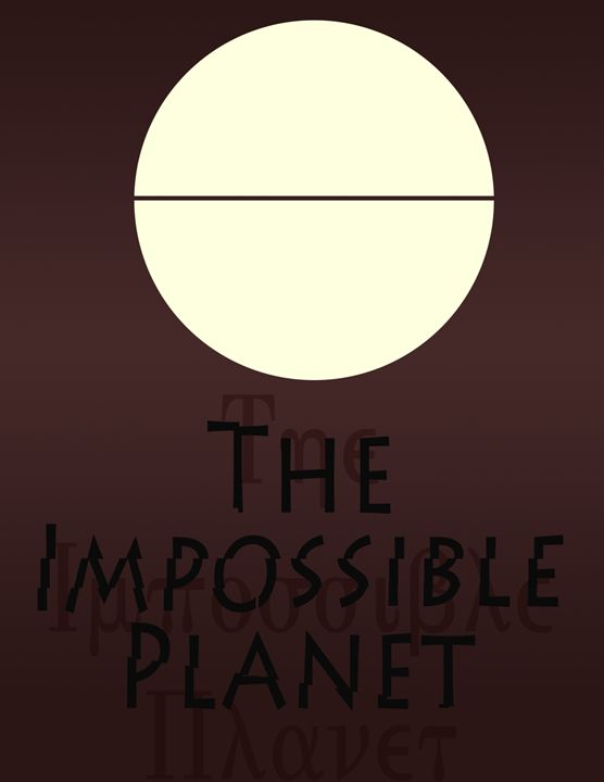 The Impossible Planet - Inkstainsonmyjacket
