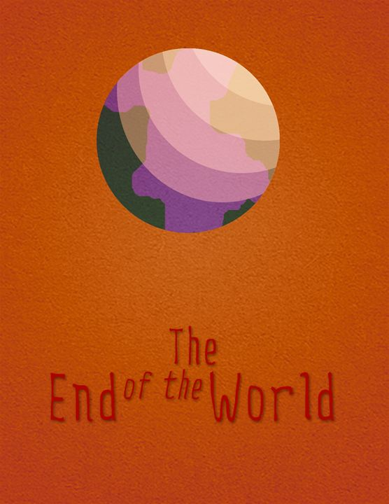 The End of the World - Inkstainsonmyjacket