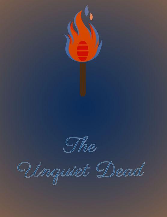 The Unquiet Dead - Inkstainsonmyjacket