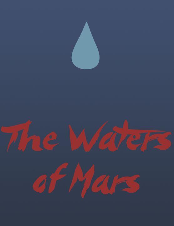 The Waters of Mars - Inkstainsonmyjacket