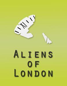 Aliens of London