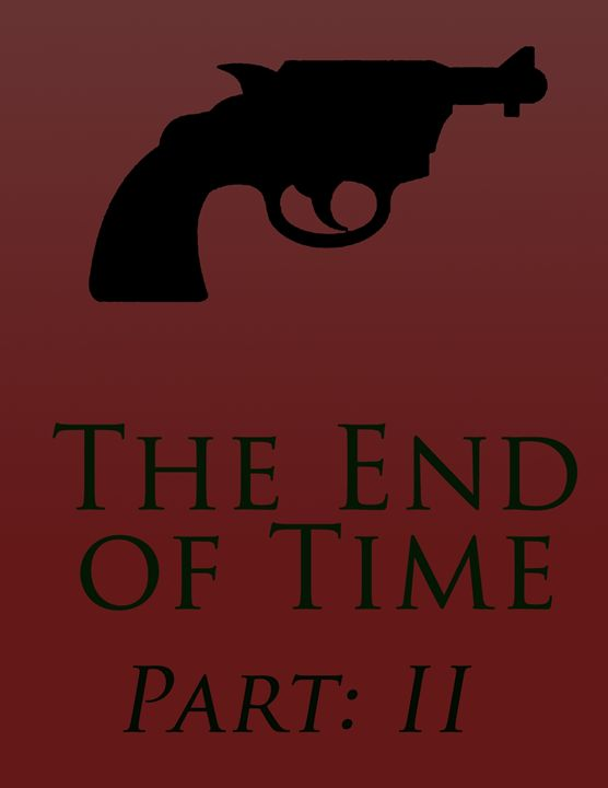 The End of Time Part 2 - Inkstainsonmyjacket