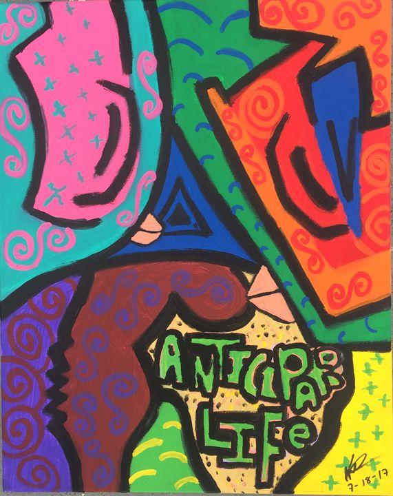 Anticipate Life - Art By Eddie P