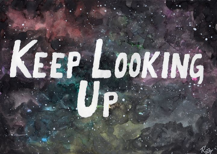 Keep Looking Up - Rozzi's Doodles