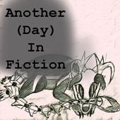 Another (Day) In Fiction