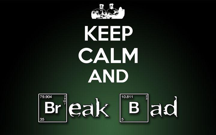 keep calm... break bad - PacoMacBoy