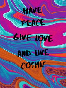 Peace, Love, and the Cosmos