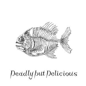 Deadly but Delicious