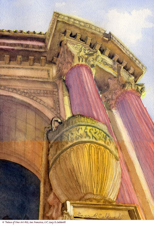 Palace of Fine Arts, San Francisco - Gary R. Caldwell | CADesign, Art & Photos