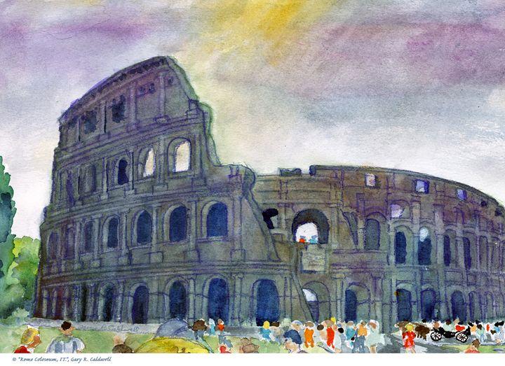 Rome Colosseum - Gary R. Caldwell | CADesign, Art & Photos