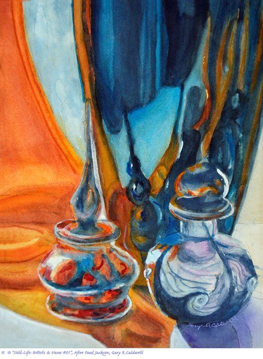 Still-Life_Bottels & Vases #01 - Gary R. Caldwell | CADesign, Art & Photos