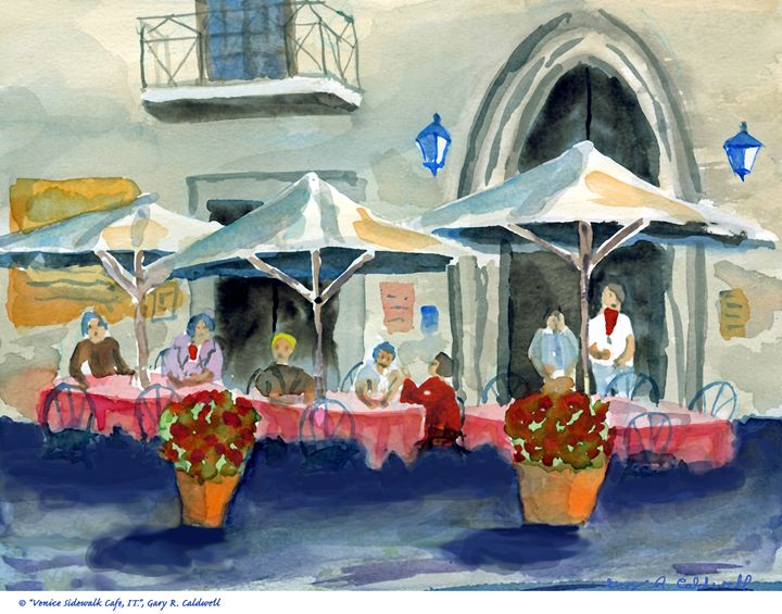 Venice Sidewalk Café - Gary R. Caldwell | CADesign, Art & Photos