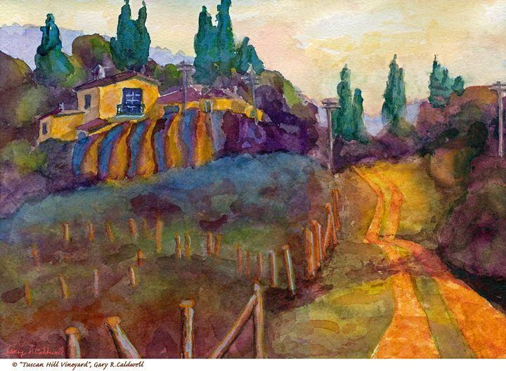 Tuscan Hill Vineyard - Gary R. Caldwell | CADesign, Art & Photos