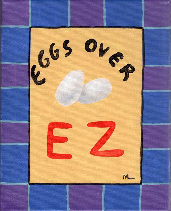 """Eggs over EZ"" acrylic - Matthew K Moran"