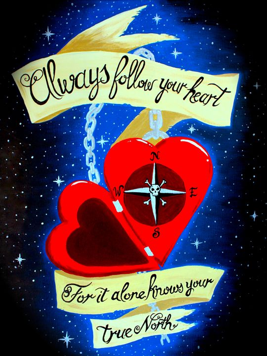 Your heart is your compass - Dusty Pewonka