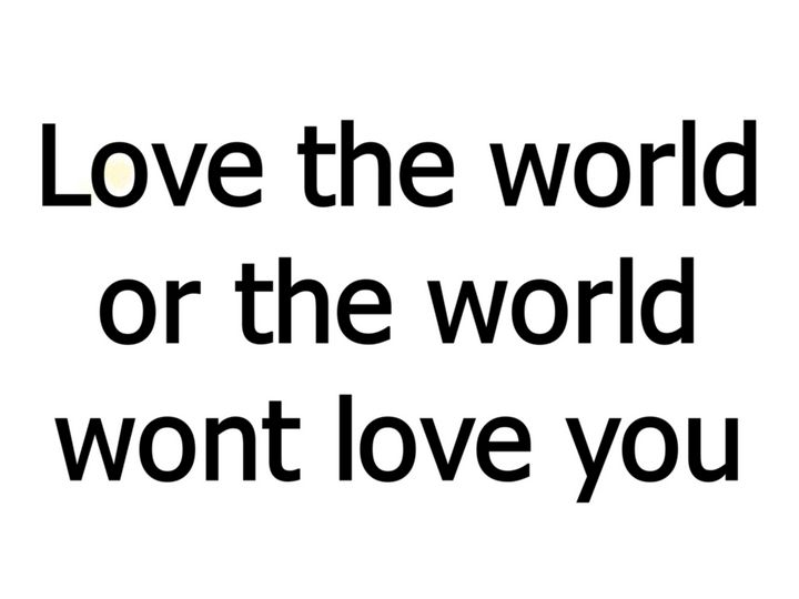 love the world quote - james Gallery