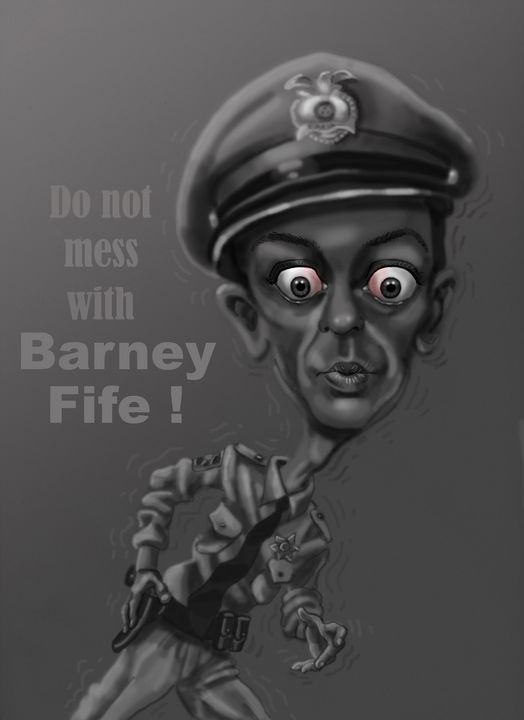 Don't mess with Barney Fife ! - Marvin Teeples