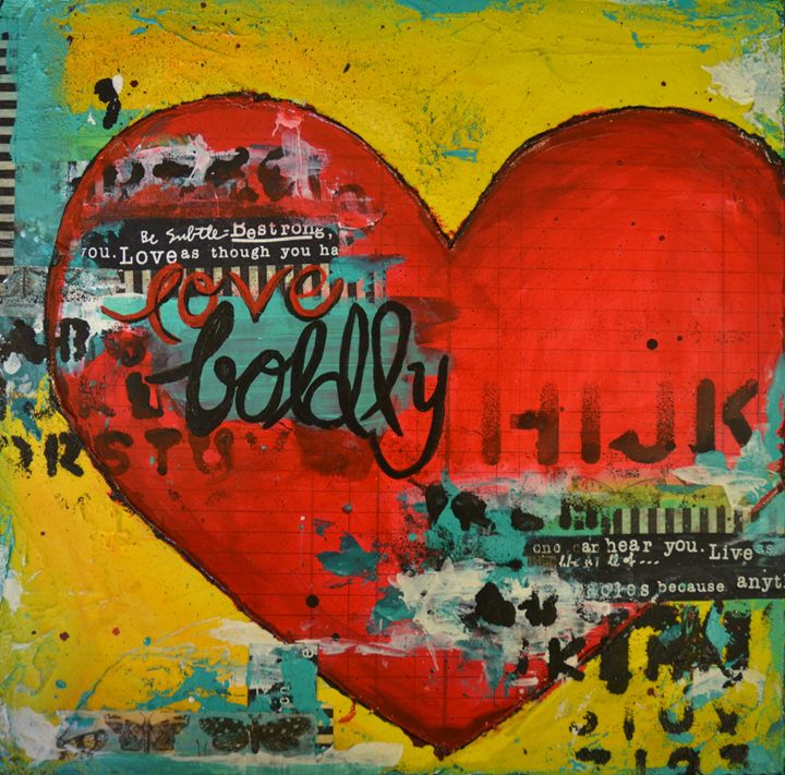 Love Boldly - Heather Kindt Art
