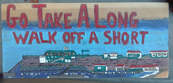 GO TAKE A LONG WALK OFF A PIER SIGN - Islandtreasures247