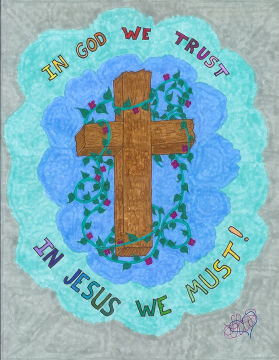 In God We Trust - In Jesus We Must - Creative Creations With Love